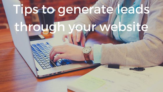 8 Tips To Generate Leads Through Your Website